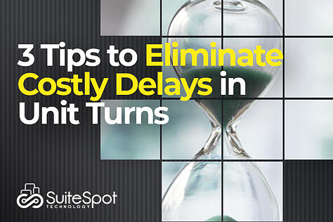 3 Tips to Eliminate Costly Delays in Unit Turns