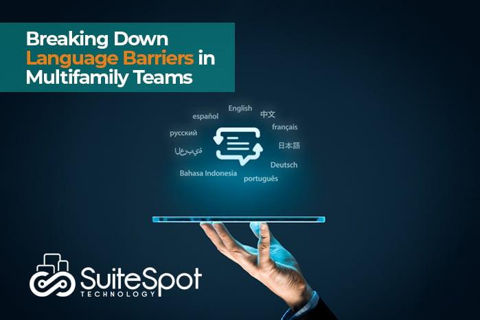 Breaking Down Language Barriers in Multifamily Teams