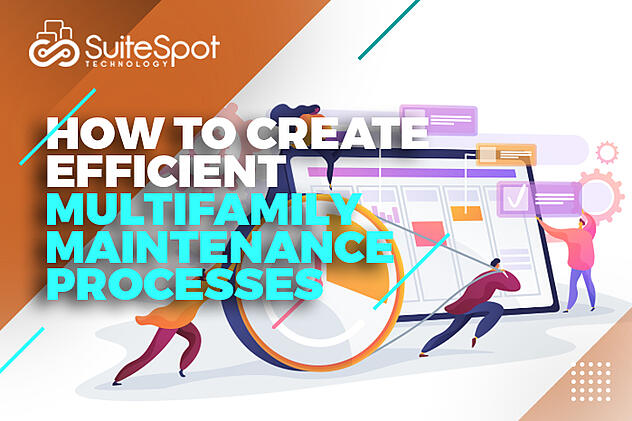 How to Create Efficient Multifamily Maintenance Processes (1)